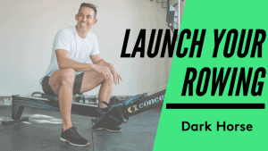 Dark Horse Launch Your Rowing Online Course