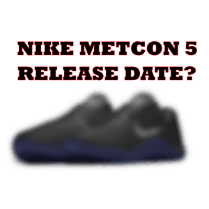 When will the Nike Metcon 5 cross training shoes be released?  That is what every body wants to know - when is the Nike Metcon 6 Release Date