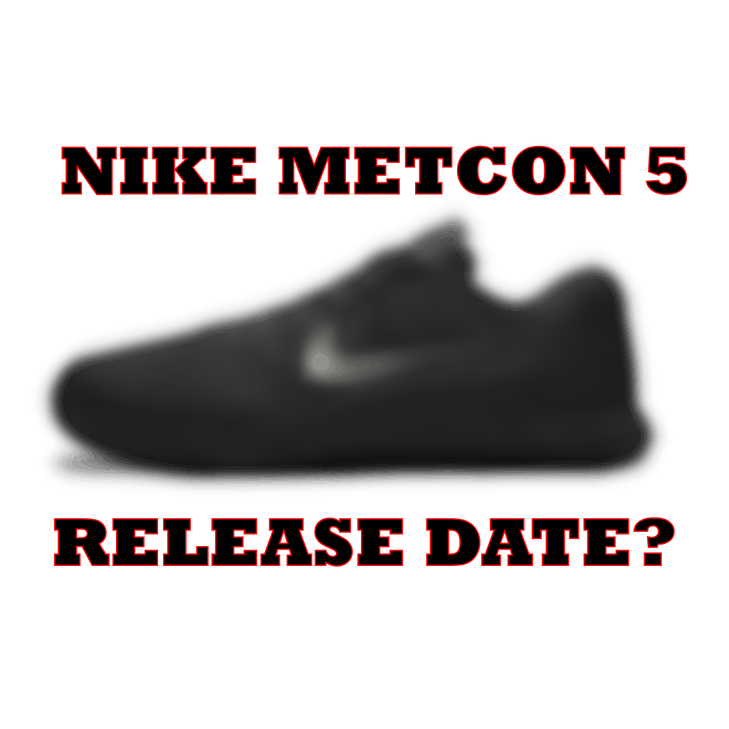 Nike Metcon 5 leaks and rumors - what will the most anticipated shoe of 2019 look like? When will it be released?