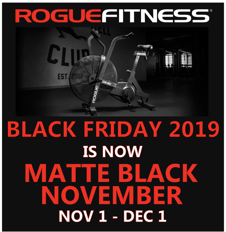 Rogue Fitness Cyber Monday 2019 is now Matte Black November