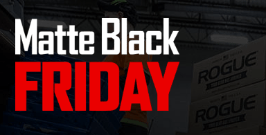 Rogue Fitness annual black friday and cyber monday sale is known as Matte Black Friday.  We are awaiting details for the 2018 edition of Matte Black Friday